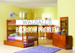 The Walsall Bedroom Problem….Opportunity or Hindrance?