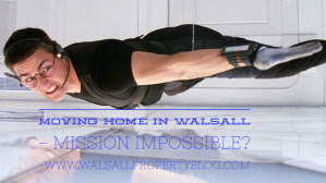 Is Moving Home in Walsall - 'Mission Impossible?