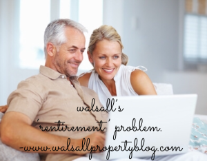 Walsall Property Market has a 'Rentirement_ problem.