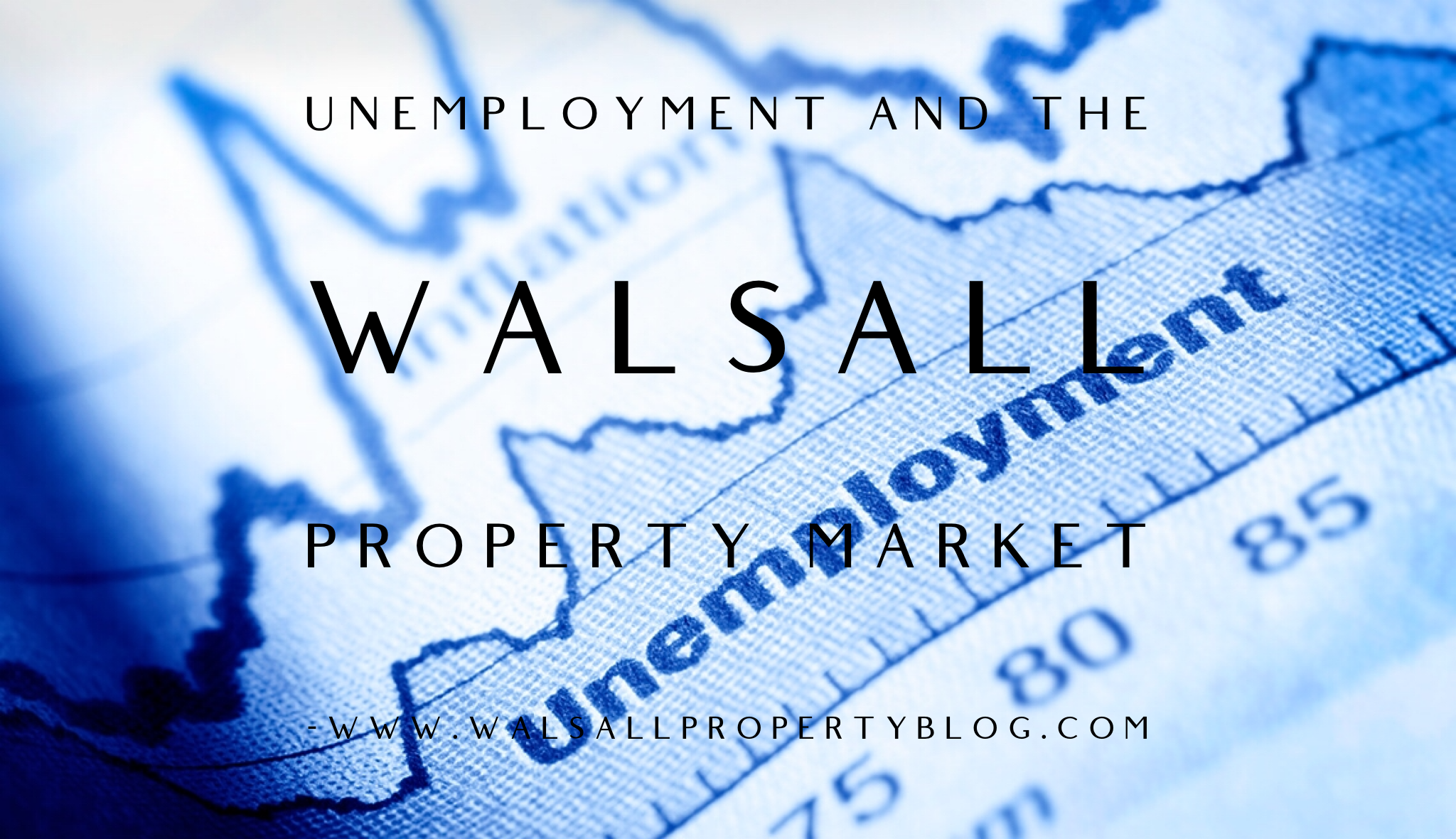 Unemployment and the Walsall Property Market