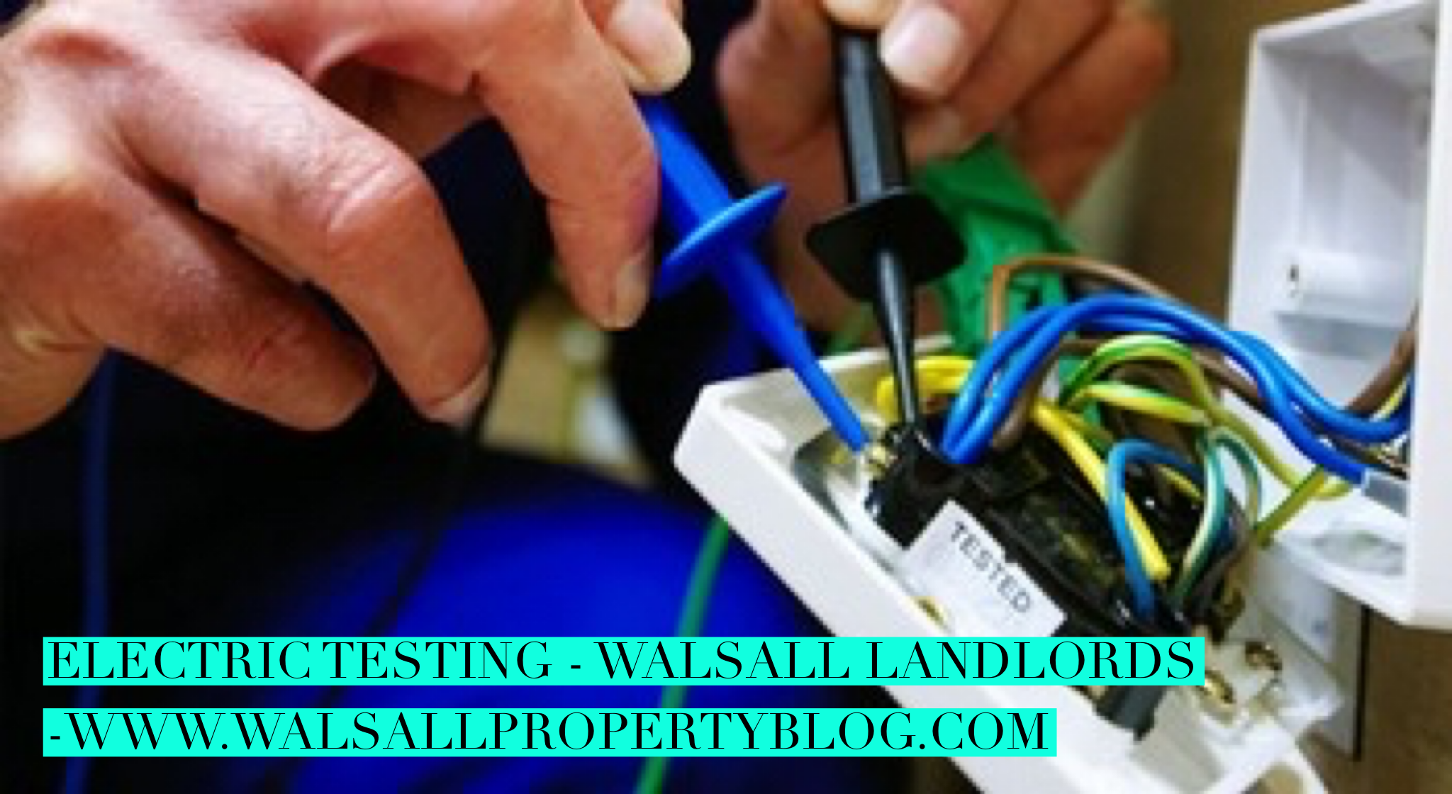 Electrical testing law change for Walsall Landlords